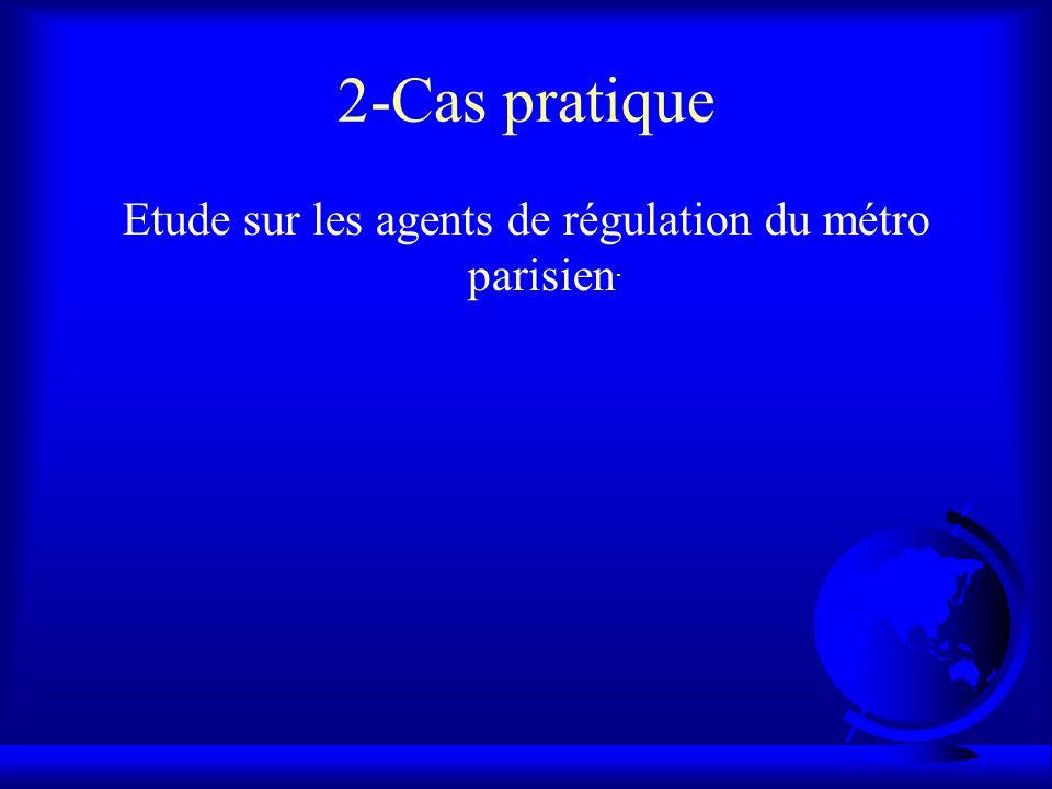 2-Cas pratique Etude sur les agents de régulation du métro parisien.