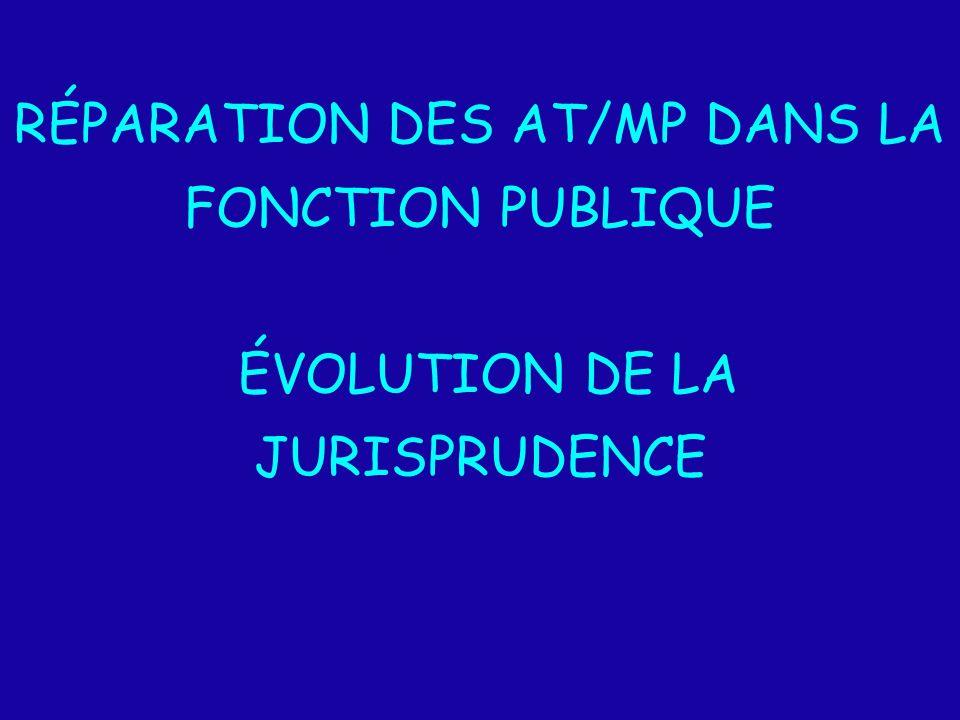 RÉPARATION DES AT/MP DANS LA FONCTION PUBLIQUE ÉVOLUTION DE LA JURISPRUDENCE