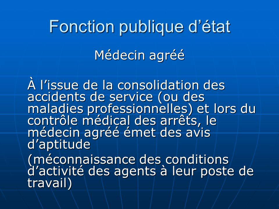 Fonction publique détat Médecin agréé À lissue de la consolidation des accidents de service (ou des maladies professionnelles) et lors du contrôle méd