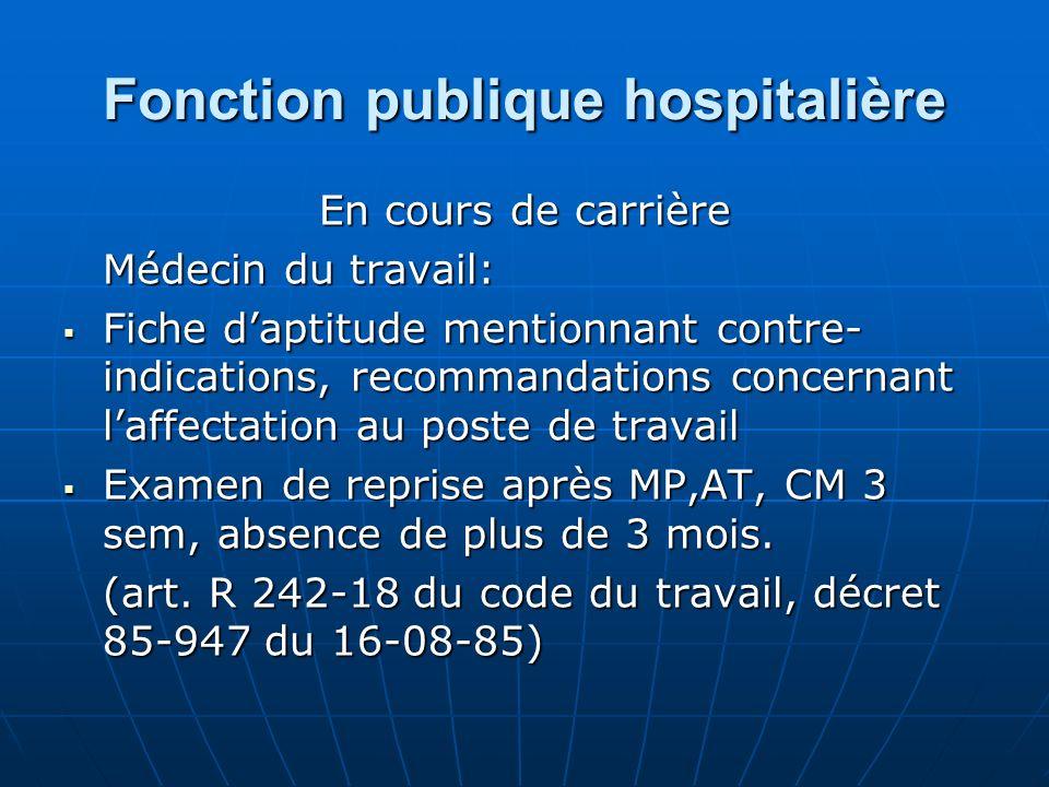 Fonction publique hospitalière En cours de carrière Médecin du travail: Fiche daptitude mentionnant contre- indications, recommandations concernant la