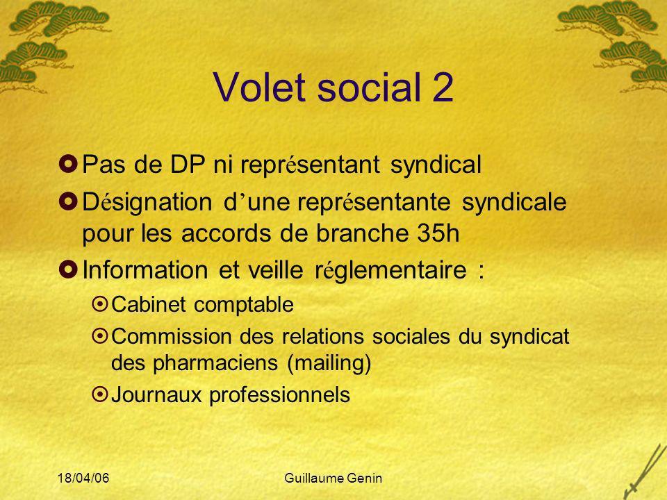 18/04/06Guillaume Genin Volet social 2 Pas de DP ni repr é sentant syndical D é signation d une repr é sentante syndicale pour les accords de branche