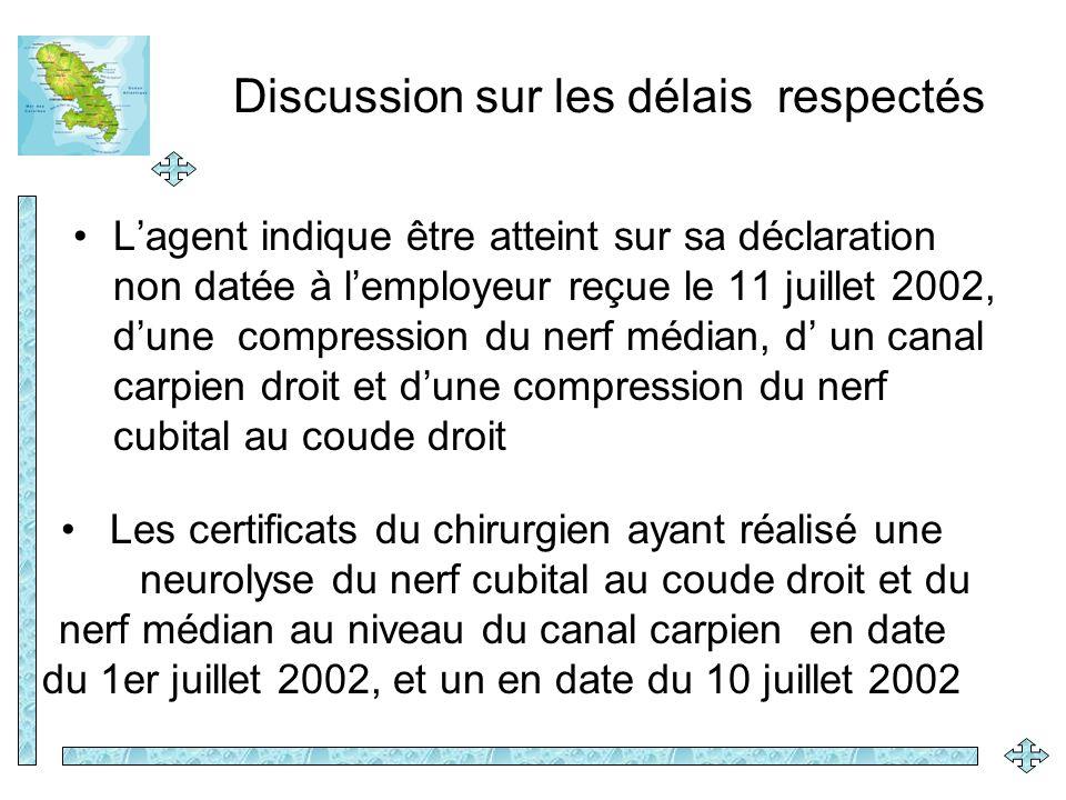 Discussion sur les délais respectés Lagent indique être atteint sur sa déclaration non datée à lemployeur reçue le 11 juillet 2002, dune compression d