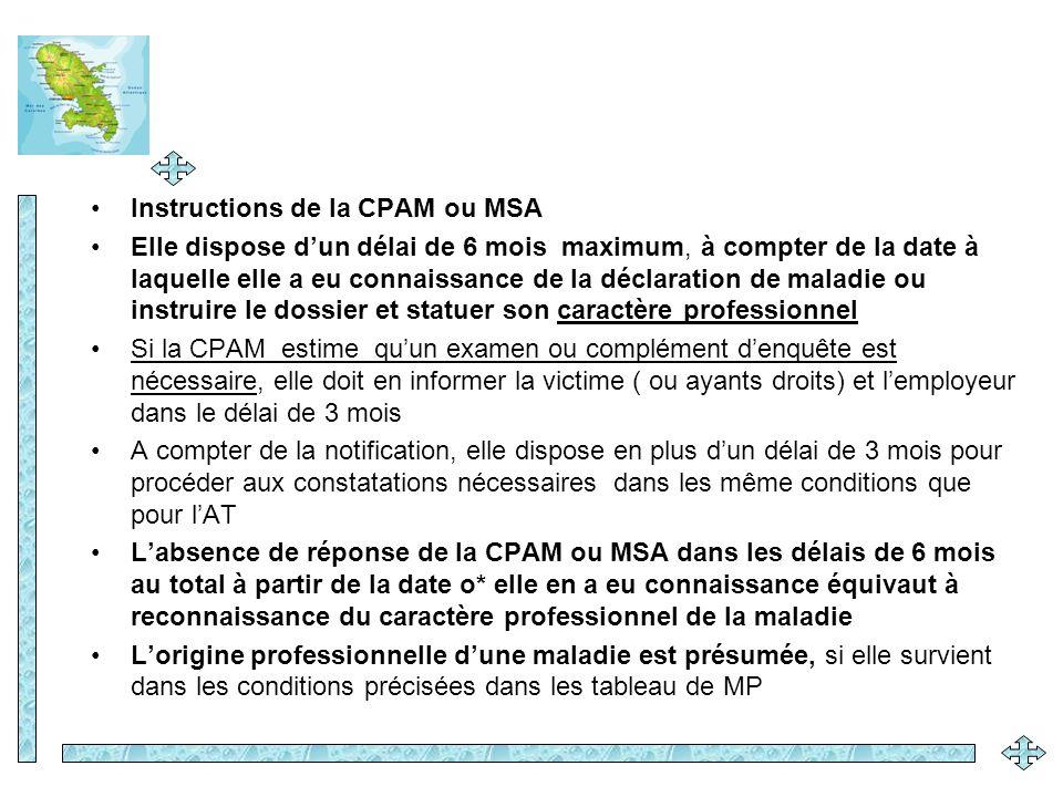 Instructions de la CPAM ou MSA Elle dispose dun délai de 6 mois maximum, à compter de la date à laquelle elle a eu connaissance de la déclaration de m