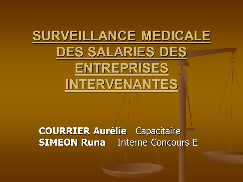 SURVEILLANCE MEDICALE DES SALARIES DES ENTREPRISES INTERVENANTES COURRIER Aurélie Capacitaire SIMEON Runa Interne Concours E