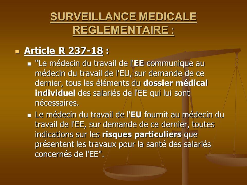 SURVEILLANCE MEDICALE REGLEMENTAIRE : Article R 237-18 : Article R 237-18 :