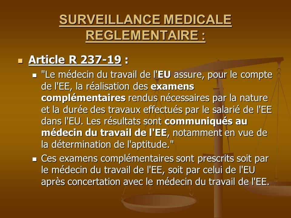 SURVEILLANCE MEDICALE REGLEMENTAIRE : Article R 237-19 : Article R 237-19 :