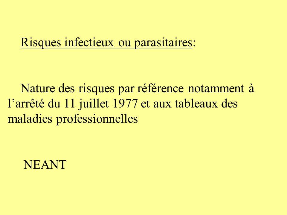 Risques infectieux ou parasitaires: Nature des risques par référence notamment à larrêté du 11 juillet 1977 et aux tableaux des maladies professionnel