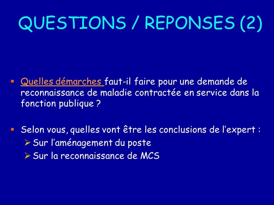 QUESTIONS / REPONSES (2) Quelles démarches faut-il faire pour une demande de reconnaissance de maladie contractée en service dans la fonction publique .