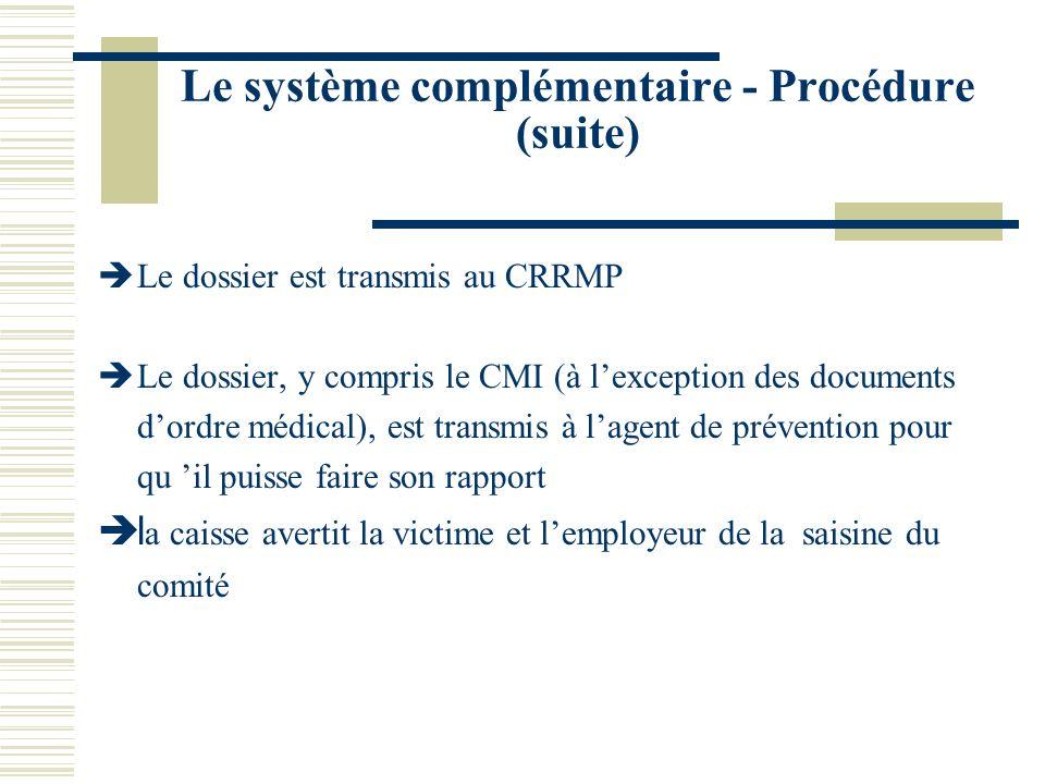 Le système complémentaire - Procédure (suite) èLe dossier est transmis au CRRMP èLe dossier, y compris le CMI (à lexception des documents dordre médic
