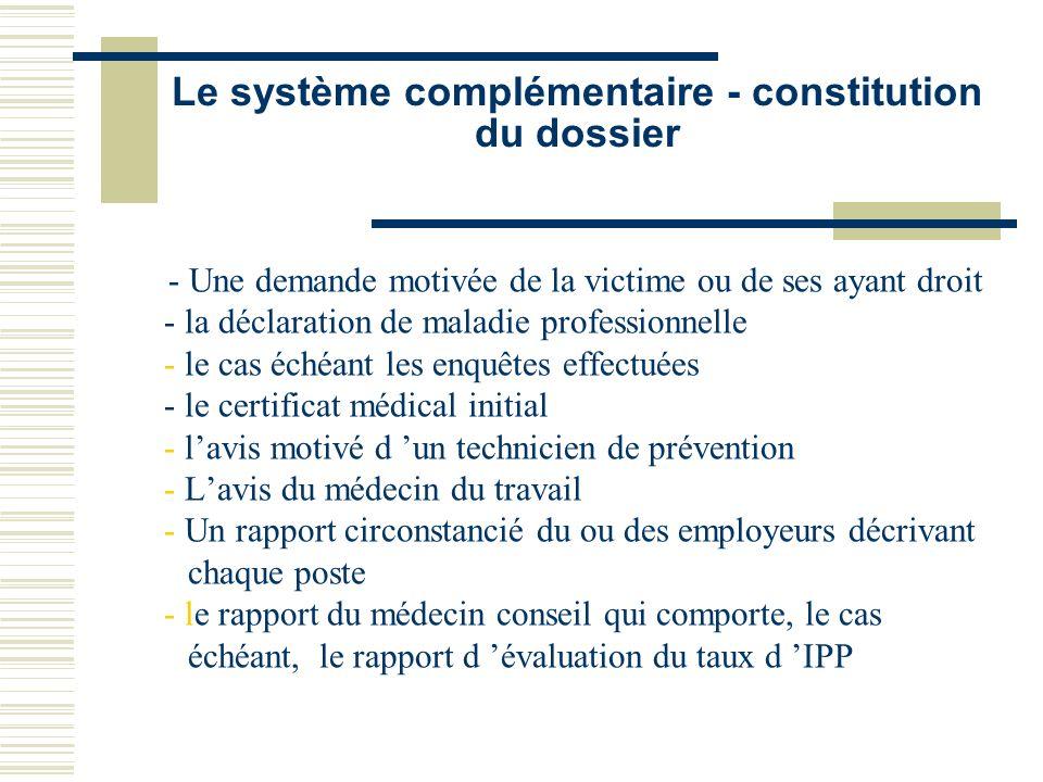 Le système complémentaire - constitution du dossier - Une demande motivée de la victime ou de ses ayant droit - la déclaration de maladie professionne