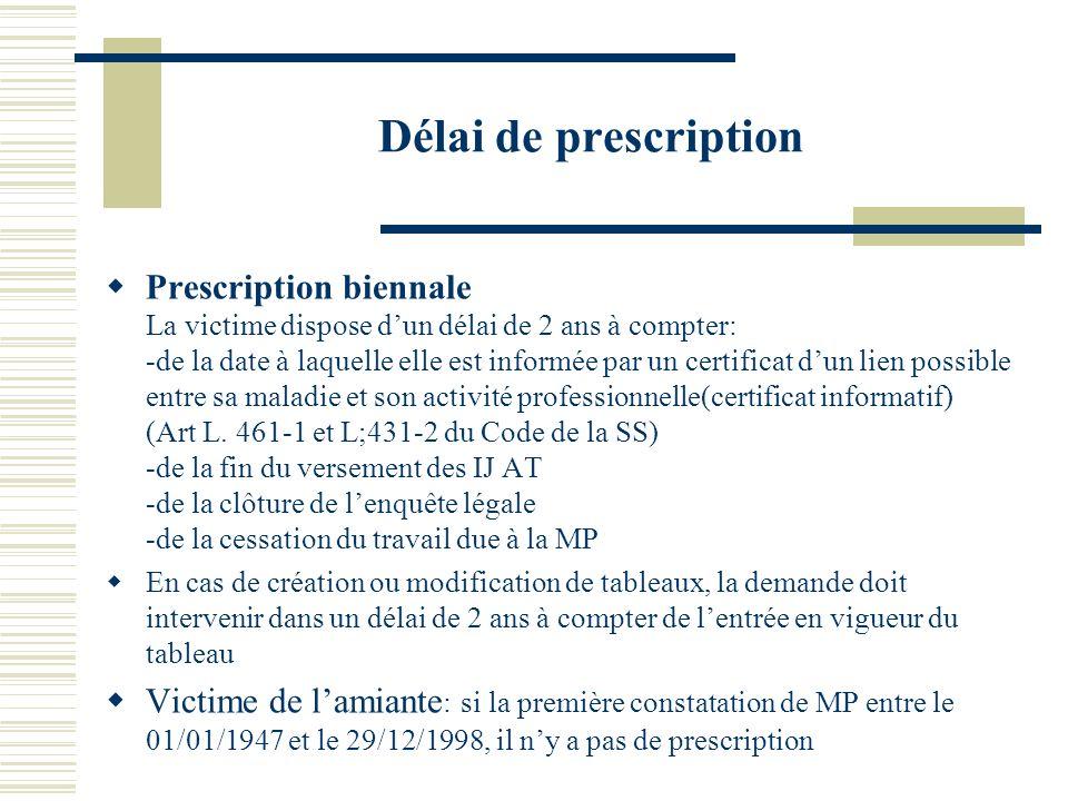 Délai de prescription Prescription biennale La victime dispose dun délai de 2 ans à compter: -de la date à laquelle elle est informée par un certifica