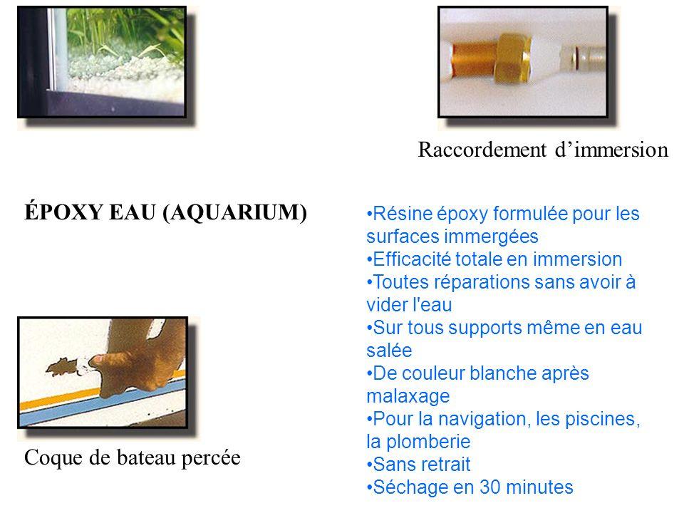 ÉPOXY EAU (AQUARIUM) Raccordement dimmersion Coque de bateau percée Résine époxy formulée pour les surfaces immergées Efficacité totale en immersion T