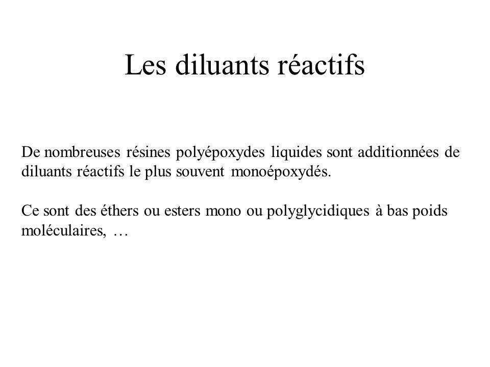 Les diluants réactifs De nombreuses résines polyépoxydes liquides sont additionnées de diluants réactifs le plus souvent monoépoxydés. Ce sont des éth