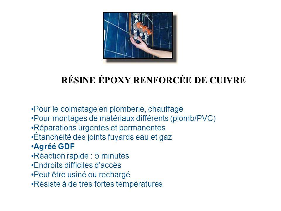 RÉSINE ÉPOXY RENFORCÉE DE CUIVRE Pour le colmatage en plomberie, chauffage Pour montages de matériaux différents (plomb/PVC) Réparations urgentes et p