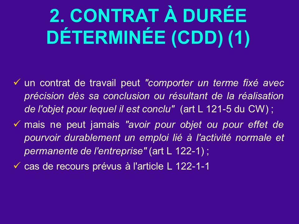 2. CONTRAT À DURÉE DÉTERMINÉE (CDD) (1) un contrat de travail peut