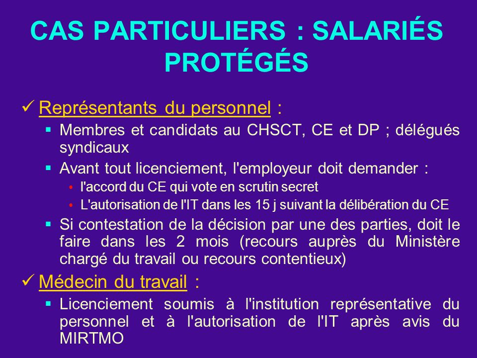CAS PARTICULIERS : SALARIÉS PROTÉGÉS Représentants du personnel : Membres et candidats au CHSCT, CE et DP ; délégués syndicaux Avant tout licenciement