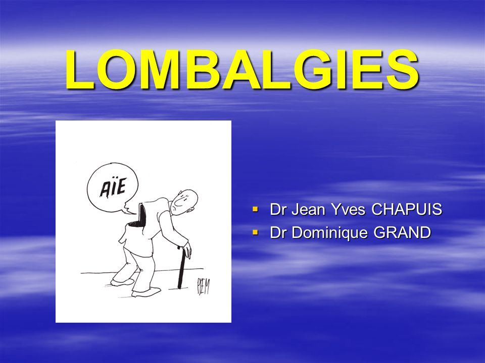 LOMBALGIES Dr Jean Yves CHAPUIS Dr Jean Yves CHAPUIS Dr Dominique GRAND Dr Dominique GRAND