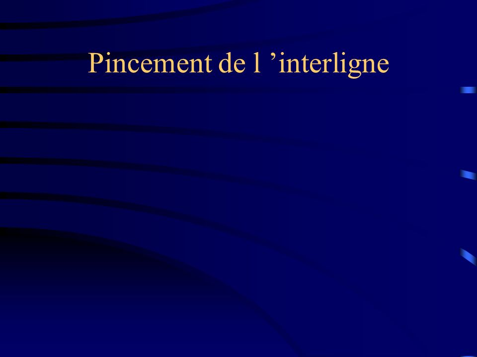 Pincement de l interligne