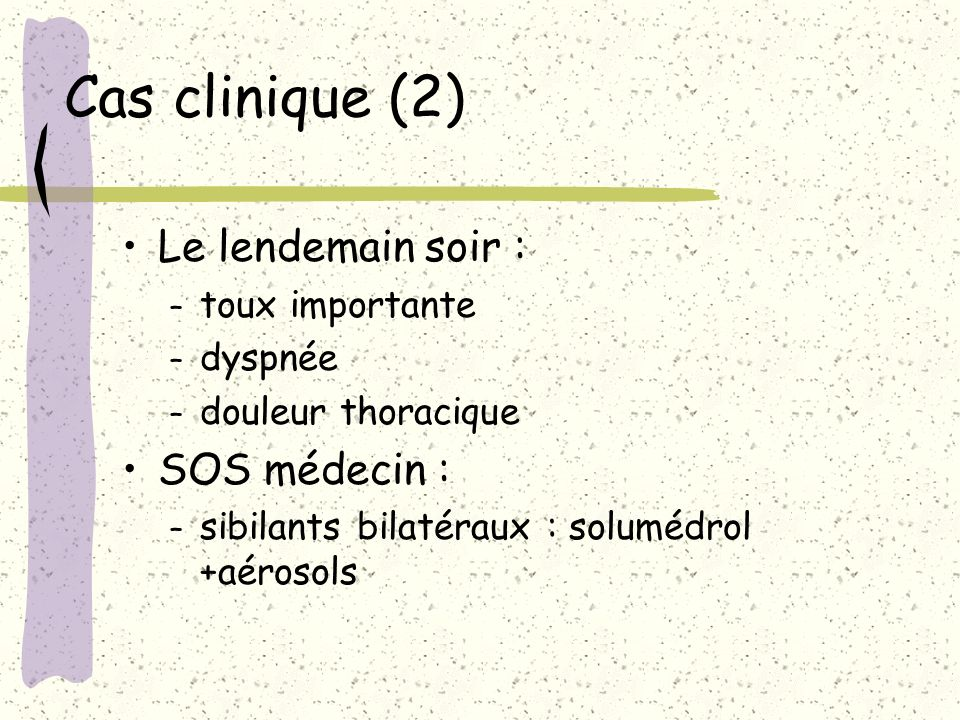 Cas clinique (3) Le lendemain matin, va au samu : antécédents : – nombreuses allergies (chocolat (œdème de Quincke), piqûres de moustique, d hyménoptère, banane), urticaire géant – pas d asthme.