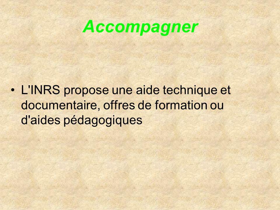 Accompagner L'INRS propose une aide technique et documentaire, offres de formation ou d'aides pédagogiques