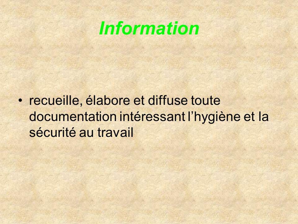 Information recueille, élabore et diffuse toute documentation intéressant lhygiène et la sécurité au travail