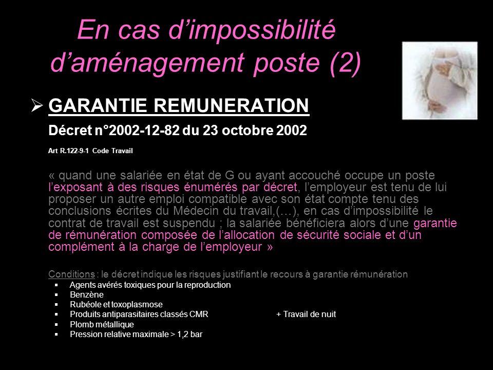 En cas dimpossibilité daménagement poste (2) GARANTIE REMUNERATION Décret n°2002-12-82 du 23 octobre 2002 Art R.122-9-1 Code Travail « quand une salar