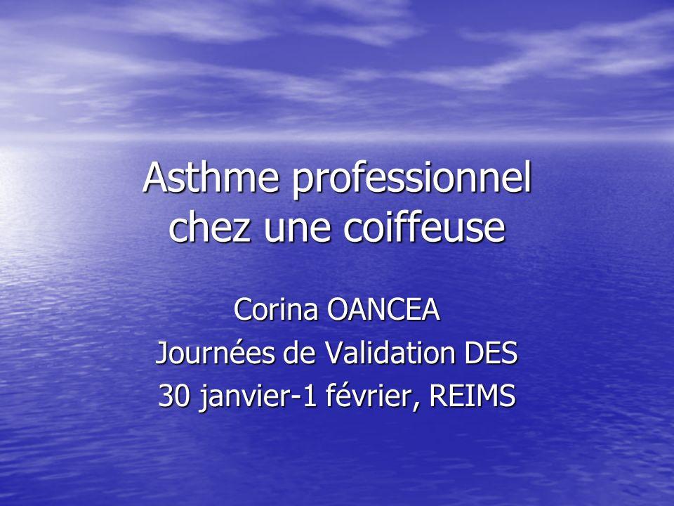 Cas clinique Mme NW, née en 1955, coiffeuse a été vue en Consultation de Pathologie Professionnelle le 22/04/2002 pour bilan étiologique dune toux chronique.