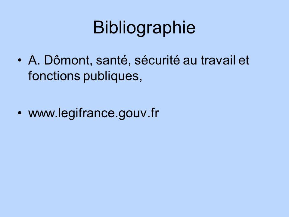 Bibliographie A. Dômont, santé, sécurité au travail et fonctions publiques, www.legifrance.gouv.fr
