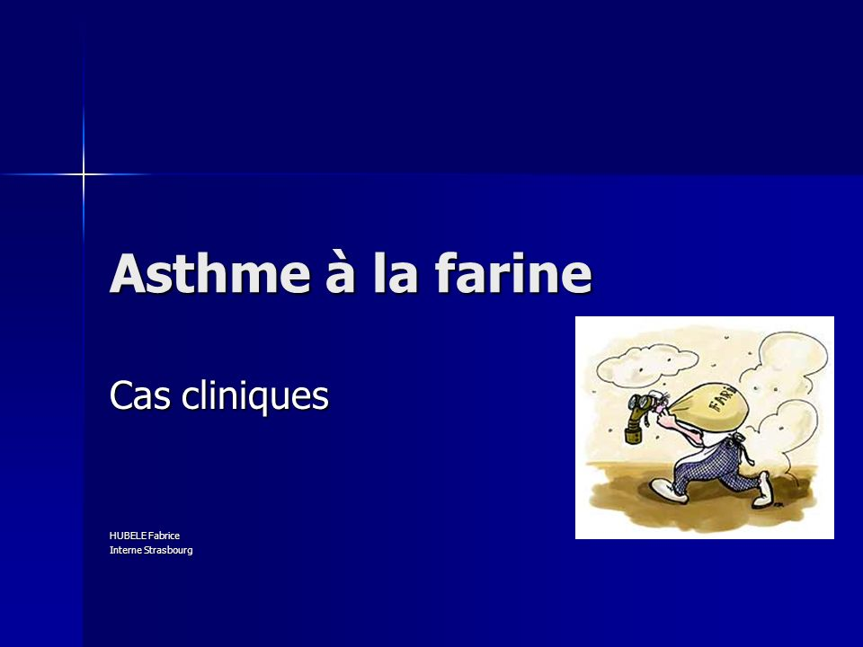 Asthme à la farine Cas cliniques HUBELE Fabrice Interne Strasbourg