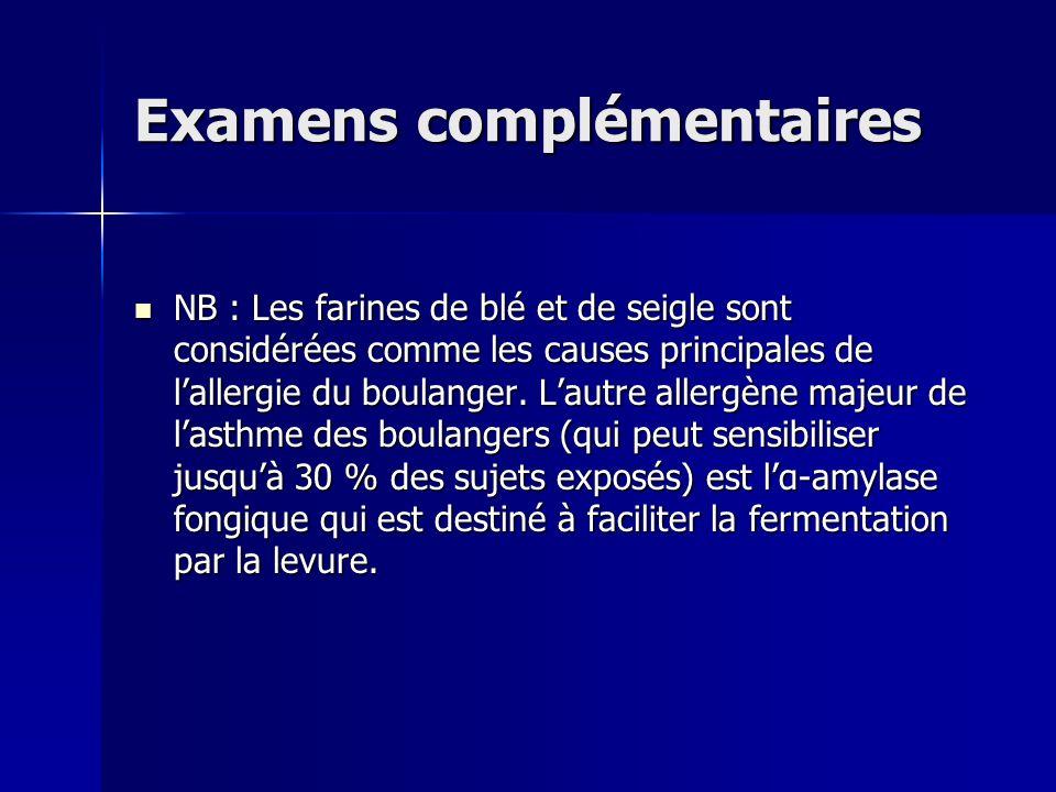 Examens complémentaires NB : Les farines de blé et de seigle sont considérées comme les causes principales de lallergie du boulanger. Lautre allergène