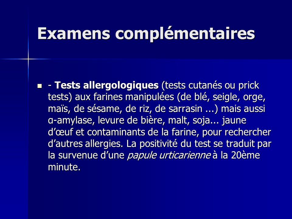 Examens complémentaires - Tests allergologiques (tests cutanés ou prick tests) aux farines manipulées (de blé, seigle, orge, maïs, de sésame, de riz,