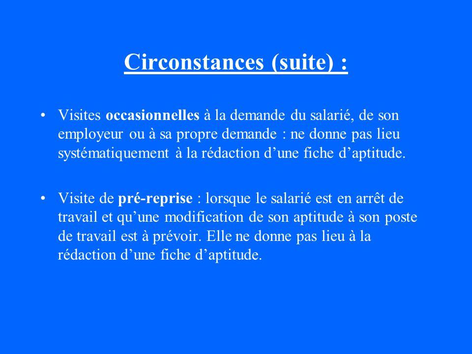 Circonstances (suite) : Visites occasionnelles à la demande du salarié, de son employeur ou à sa propre demande : ne donne pas lieu systématiquement à