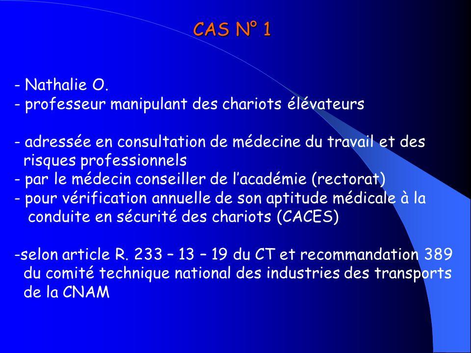 CAS N° 1 - Nathalie O. - professeur manipulant des chariots élévateurs - adressée en consultation de médecine du travail et des risques professionnels