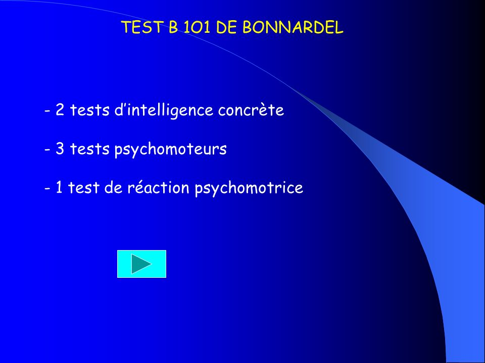 TEST B 1O1 DE BONNARDEL - 2 tests dintelligence concrète - 3 tests psychomoteurs - 1 test de réaction psychomotrice