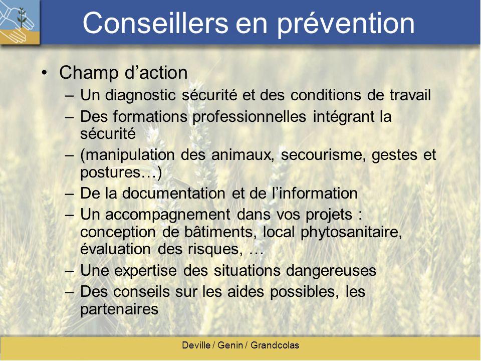 Deville / Genin / Grandcolas Conseillers en prévention Champ daction –Un diagnostic sécurité et des conditions de travail –Des formations professionne