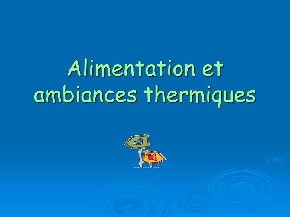 Alimentation et ambiances thermiques