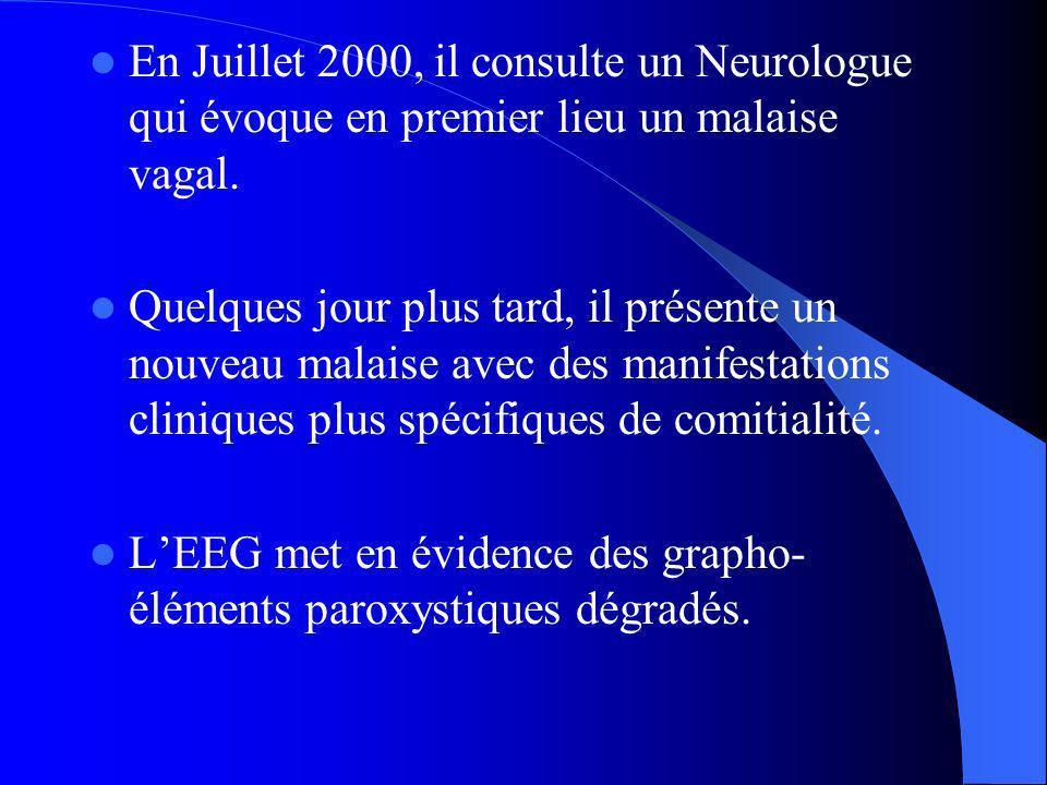 En Juillet 2000, il consulte un Neurologue qui évoque en premier lieu un malaise vagal.