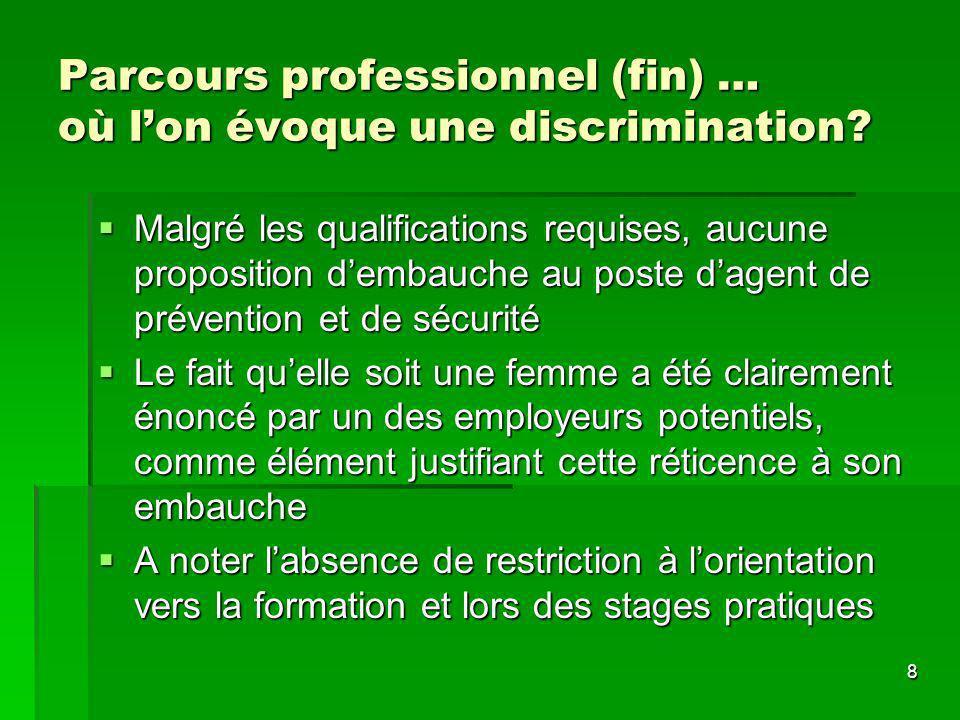 8 Parcours professionnel (fin) … où lon évoque une discrimination.