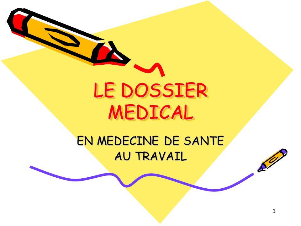 1 LE DOSSIER MEDICAL EN MEDECINE DE SANTE AU TRAVAIL