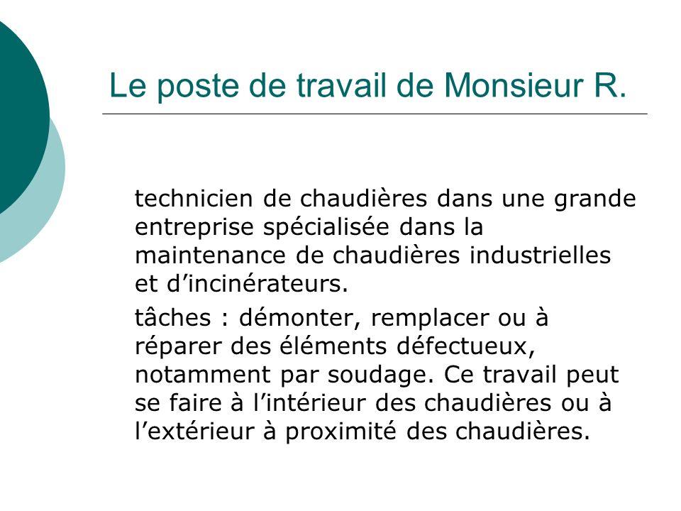 Le poste de travail de Monsieur R. technicien de chaudières dans une grande entreprise spécialisée dans la maintenance de chaudières industrielles et