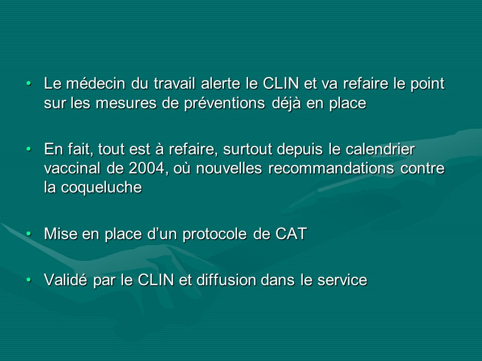 Le médecin du travail alerte le CLIN et va refaire le point sur les mesures de préventions déjà en placeLe médecin du travail alerte le CLIN et va ref