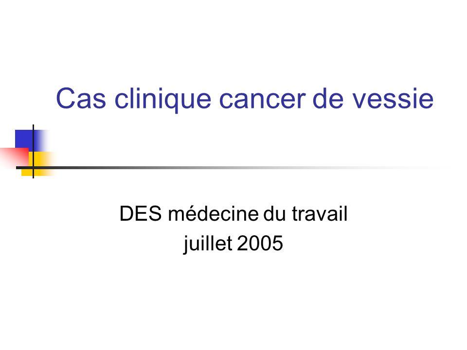 DES médecine du travail2 Monsieur R, 49 ans Adressé par le médecin du travail en février 2002 Recherche dune étiologie professionnelle Néoplasie de vessie