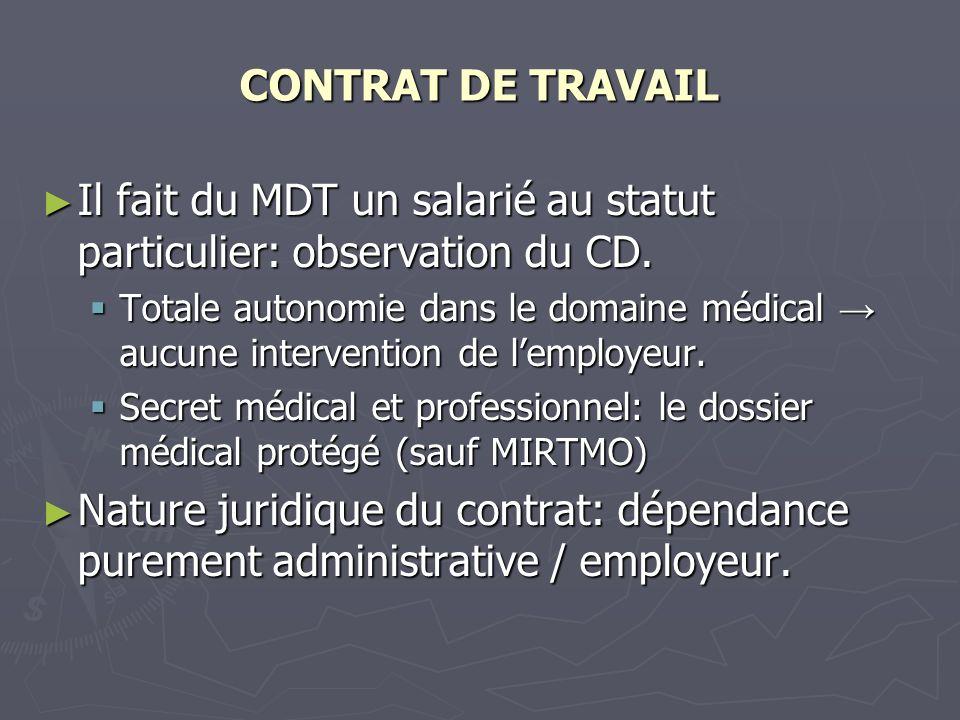 CONTRAT DE TRAVAIL Il fait du MDT un salarié au statut particulier: observation du CD. Il fait du MDT un salarié au statut particulier: observation du