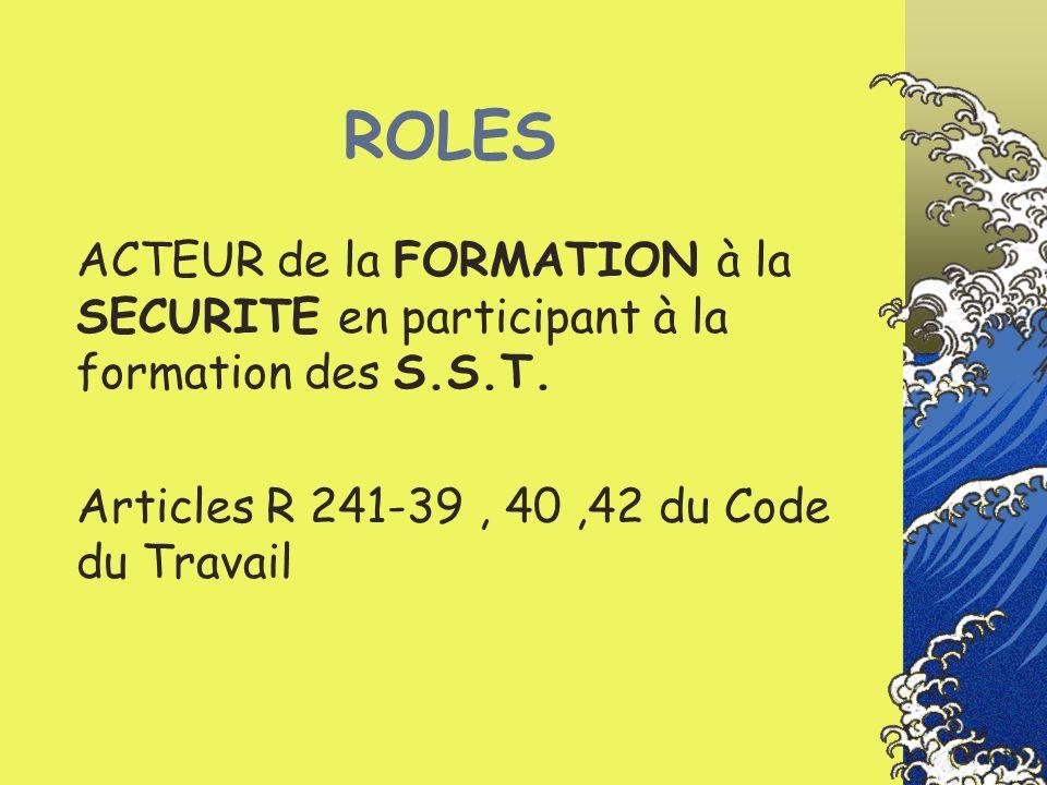 ROLES ACTEUR de la FORMATION à la SECURITE en participant à la formation des S.S.T.