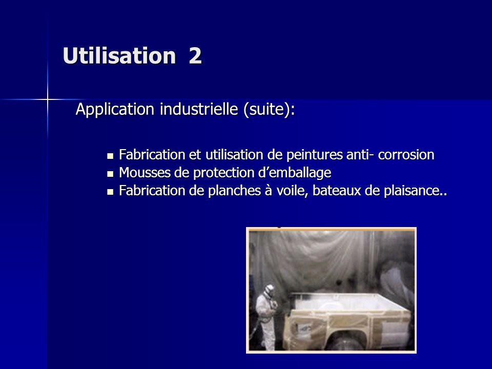Utilisation 2 Application industrielle (suite): Fabrication et utilisation de peintures anti- corrosion Fabrication et utilisation de peintures anti-