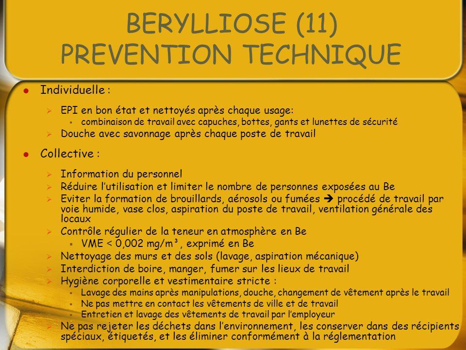 BERYLLIOSE (11) PREVENTION TECHNIQUE Individuelle : EPI en bon état et nettoyés après chaque usage: combinaison de travail avec capuches, bottes, gant