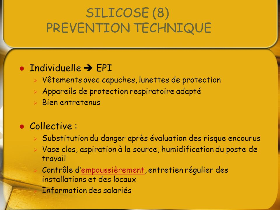 SILICOSE (8) PREVENTION TECHNIQUE Individuelle EPI Vêtements avec capuches, lunettes de protection Appareils de protection respiratoire adapté Bien en