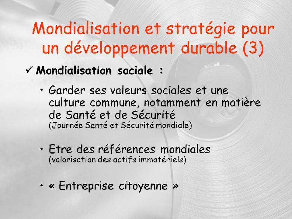 Mondialisation et stratégie pour un développement durable (3) Mondialisation sociale : Garder ses valeurs sociales et une culture commune, notamment e