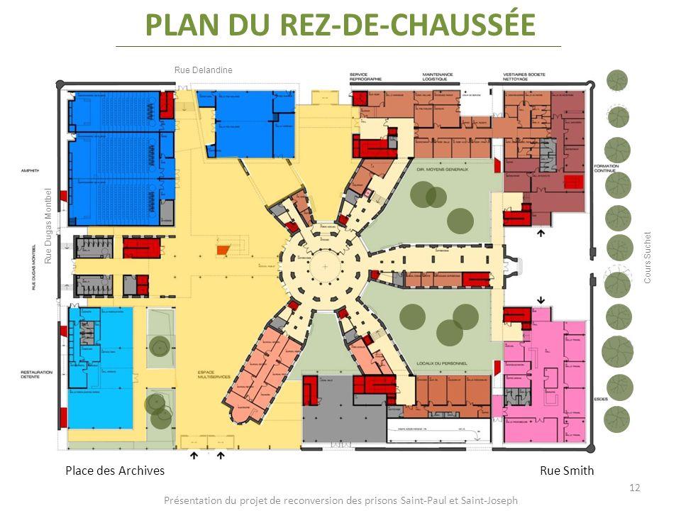Présentation du projet de reconversion des prisons Saint-Paul et Saint-Joseph Rue Smith Rue Delandine Cours Suchet Rue Dugas Montbel Place des Archive