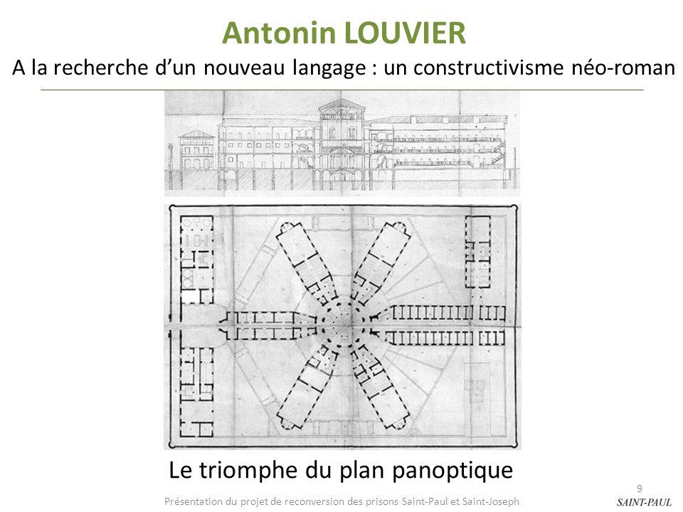 Antonin LOUVIER A la recherche dun nouveau langage : un constructivisme néo-roman Le triomphe du plan panoptique Présentation du projet de reconversio
